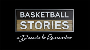 Basketball Stories: A Decade to Remember thumbnail