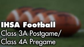 IHSA Football Class 3A Postgame/Class 4A Pregame thumbnail