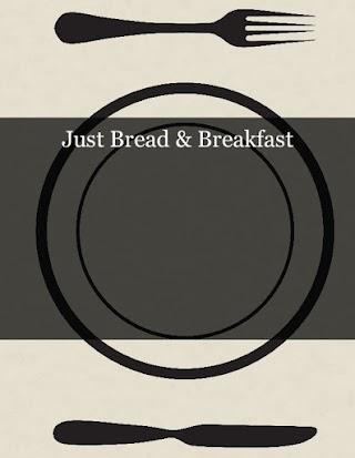 Just Bread & Breakfast