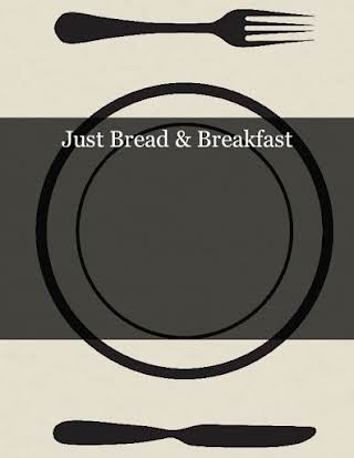 Just Bread & Breakfast
