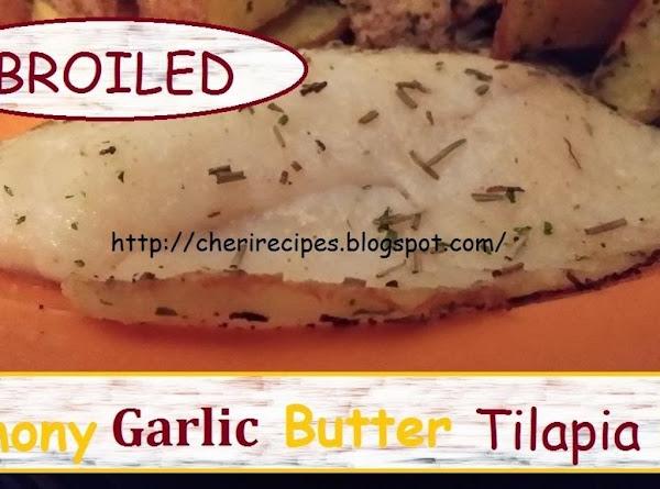 Broiled Lemony Garlic Butter Tilapia Recipe