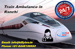 Hire Most Trustworthy Train Ambulance Service in Ranchi by HIFLY ICU