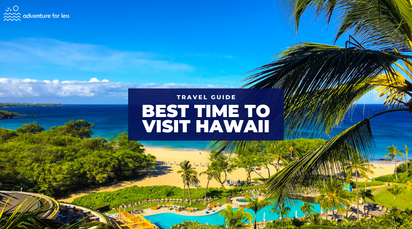 Travel Guide - Best Time To Visit Hawaii