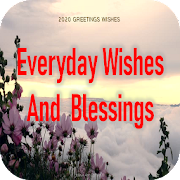 Everyday Wishes and Blessings