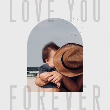 Love You Forever - Father's Day template