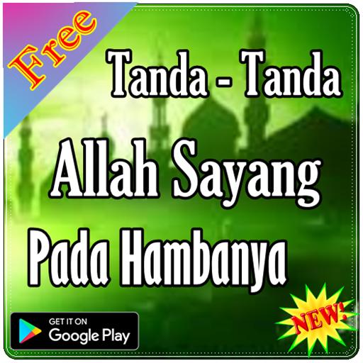 Tanda Allah Sayang Pada Hambanya (app)