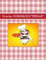 """N-is for NUMEROUS """"PIZZAS"""""""