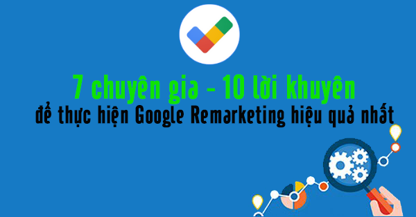 lời khuyên để thực hiện quảng cáo Google Remarketing hiệu quả