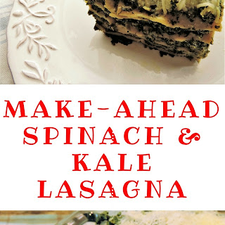 Make-Ahead Spinach & Kale Lasagna