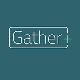 Gather+ Apk Download Free for PC, smart TV