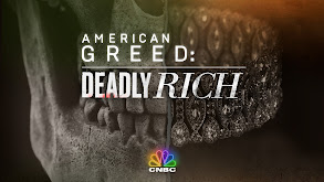 American Greed: Deadly Rich thumbnail