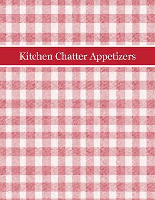 Kitchen Chatter Appetizers