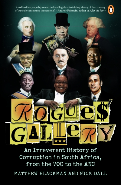 'Rogues' Gallery' tells the story of some of the biggest skelms to grace our (un)fair shores.