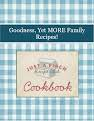 Goodness, Yet MORE Family Recipes!