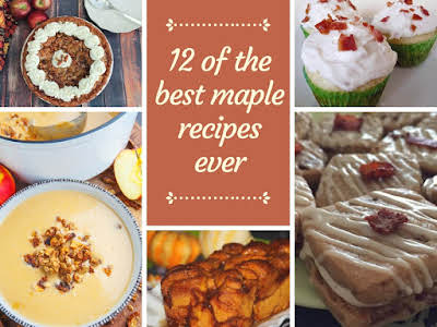 12 of the Best Maple Recipes Ever