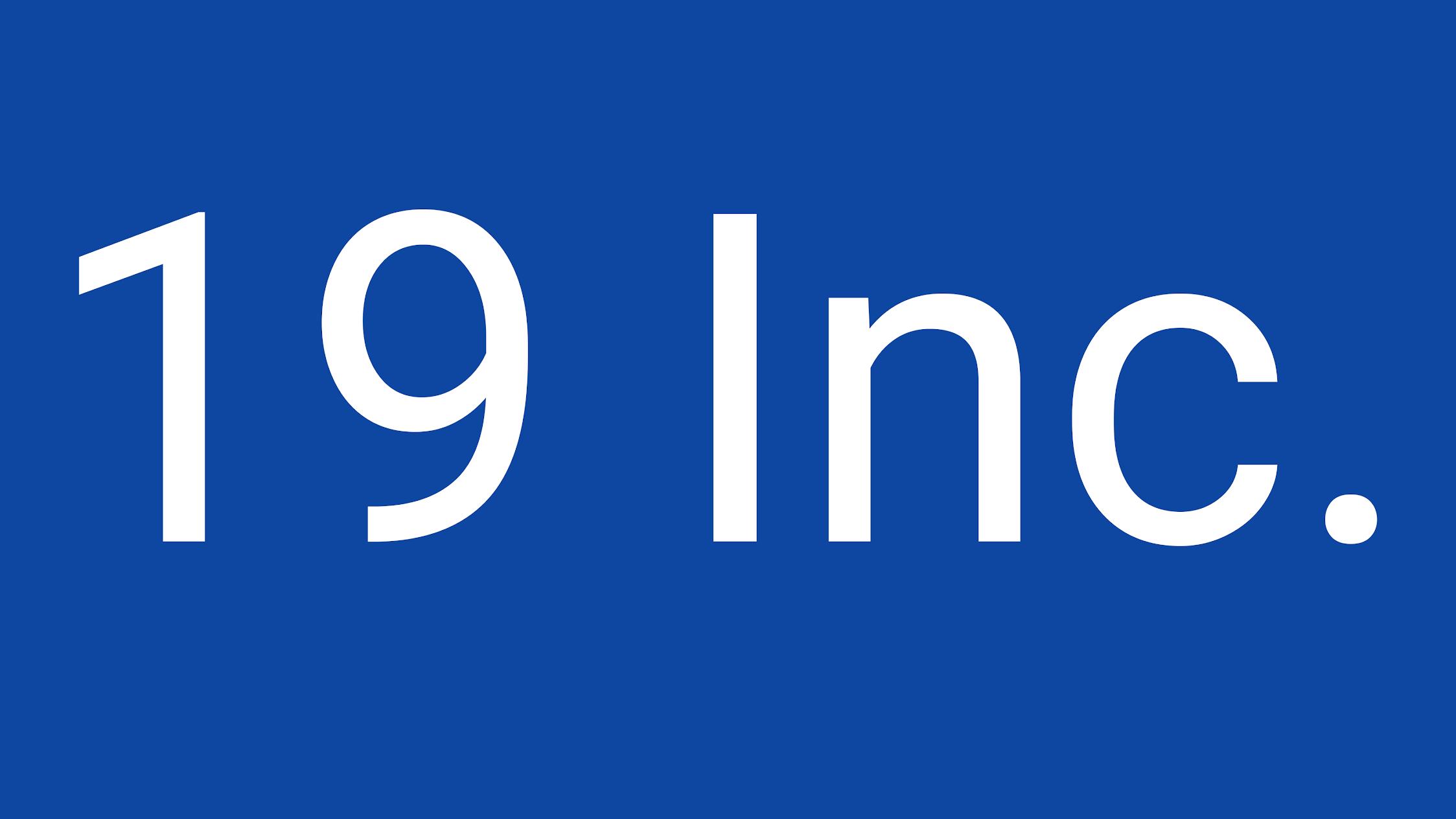 19 Inc.