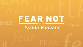Fear Not With Iyanla Vanzant thumbnail