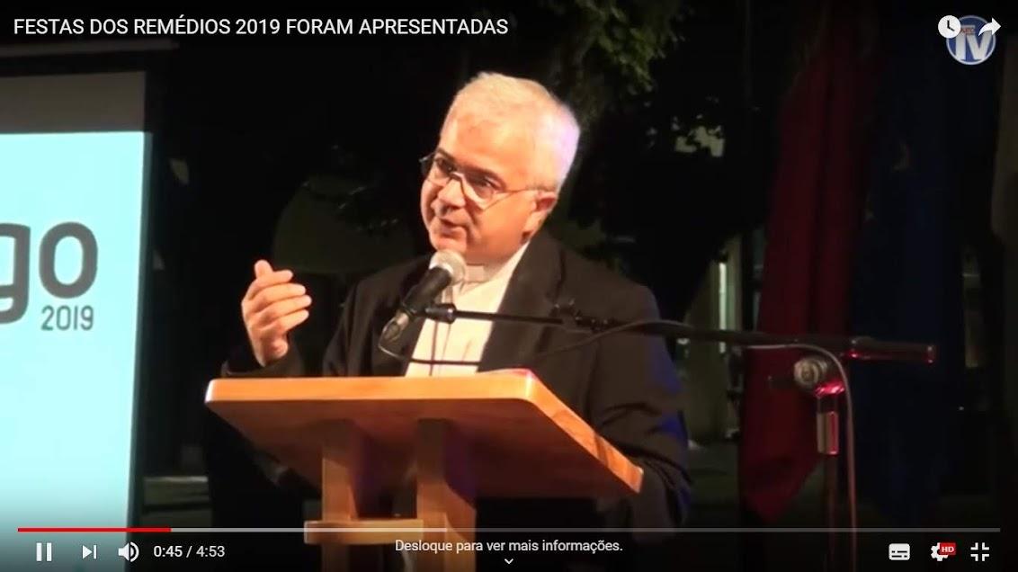Vídeo - Apresentação do Programa 2019 das Festas em Honra de Nossa Senhora dos Remédios