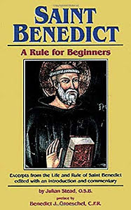 SAINT BENEDICT A RULE FOR BEGINNERS