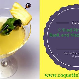 Grilled Pineapple, Basil, and Mezcal Cocktail.