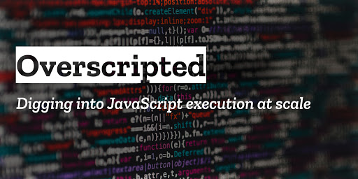 Overscripted! Digging into JavaScript execution at scale