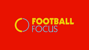 Football Focus Special thumbnail