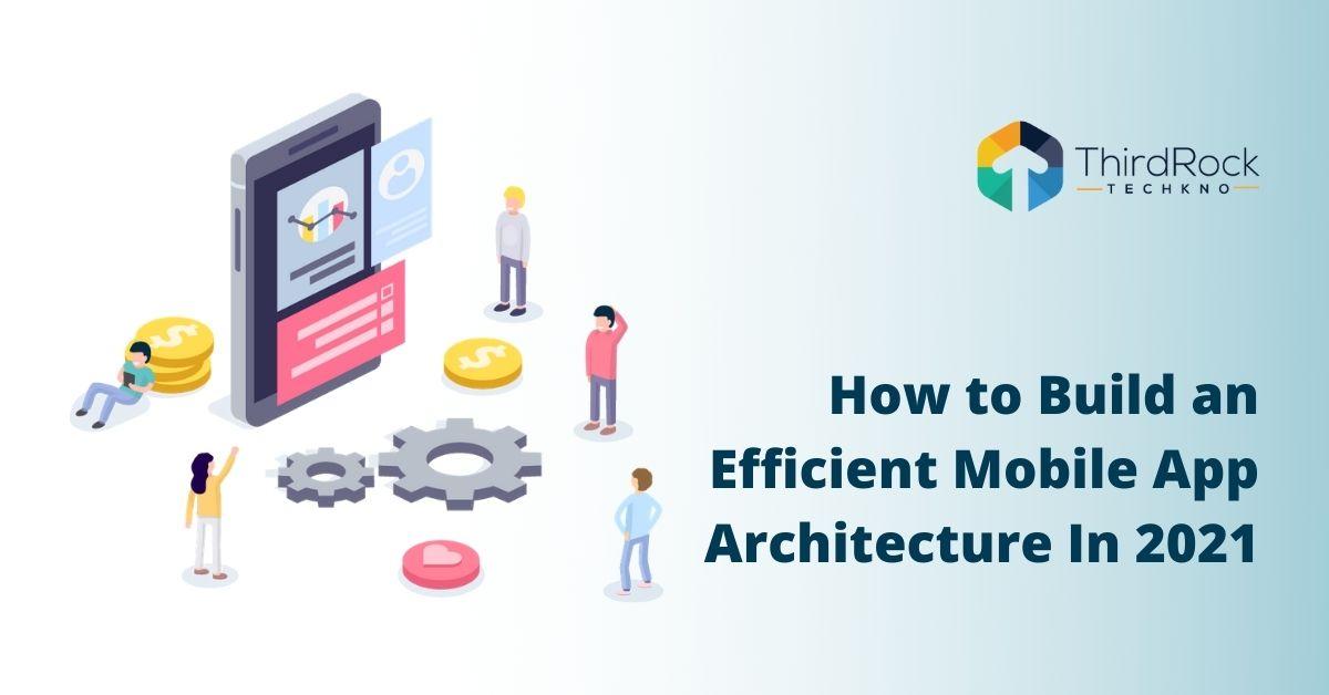 Mobile app architecture in 2021