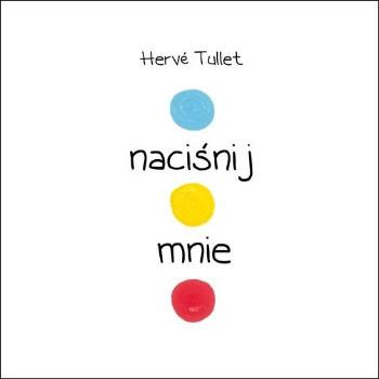 Herve Tullet, Naciśnij mnie