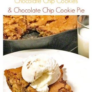 Chocolate Chip Cookies & Cookie Pie Recipe