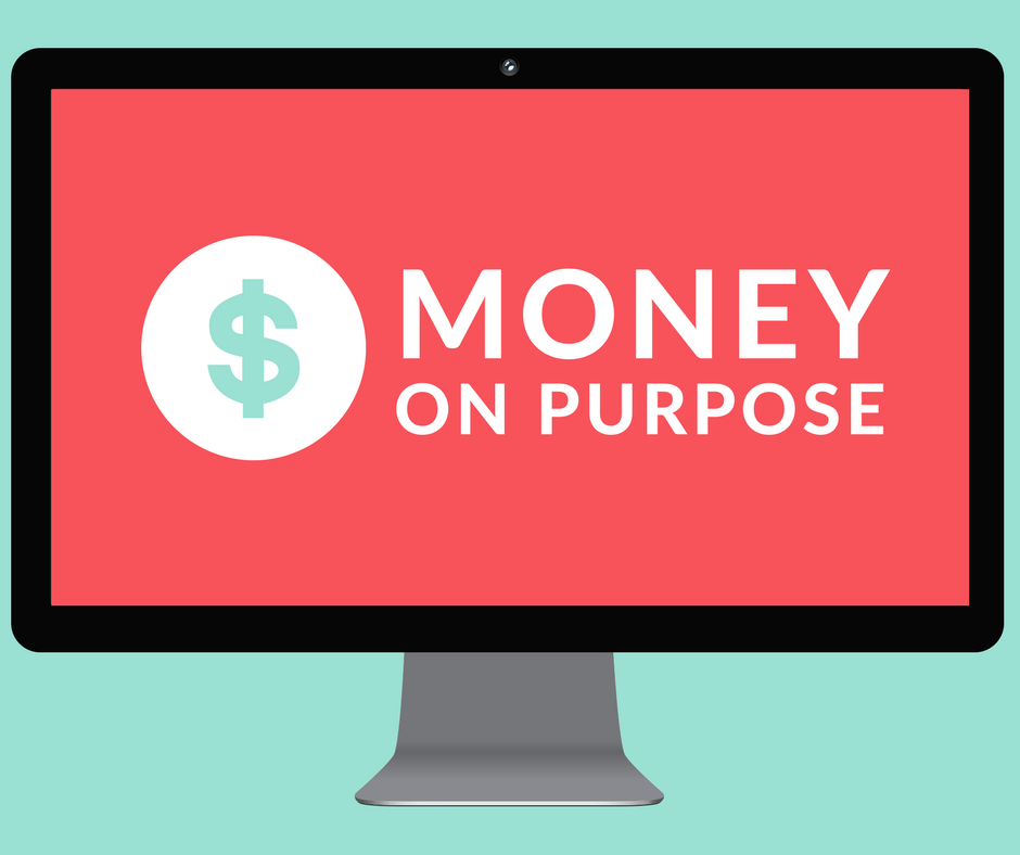 money on purpose