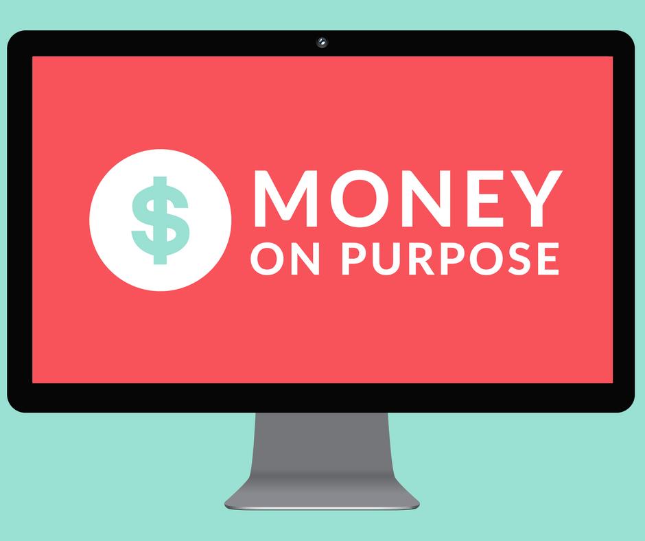 money on purpose