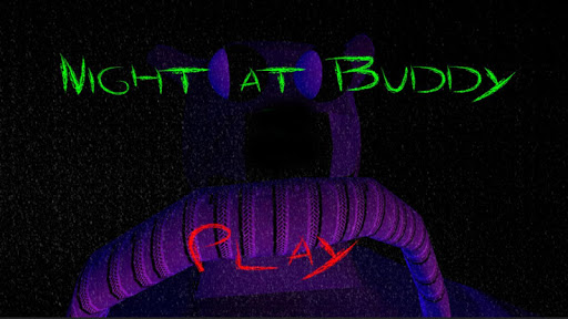 Five Nights at Buddy