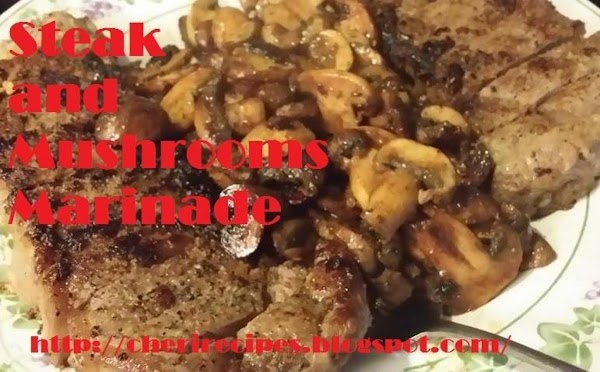 Steak And Mushrooms Marinade Recipe