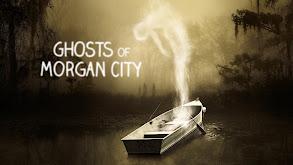 Ghosts of Morgan City thumbnail