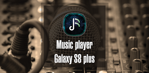 Music Player Samsung S8 Plus – S8 Edge Music for PC