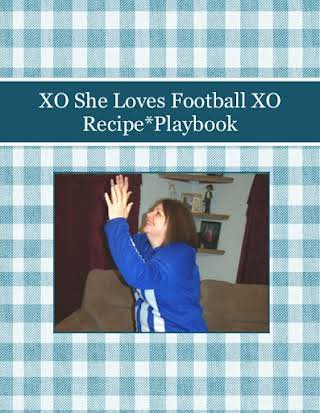 XO She Loves Football XO         Recipe*Playbook