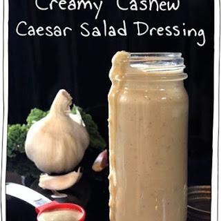 Creamy Cashew Caesar Salad Dressing.