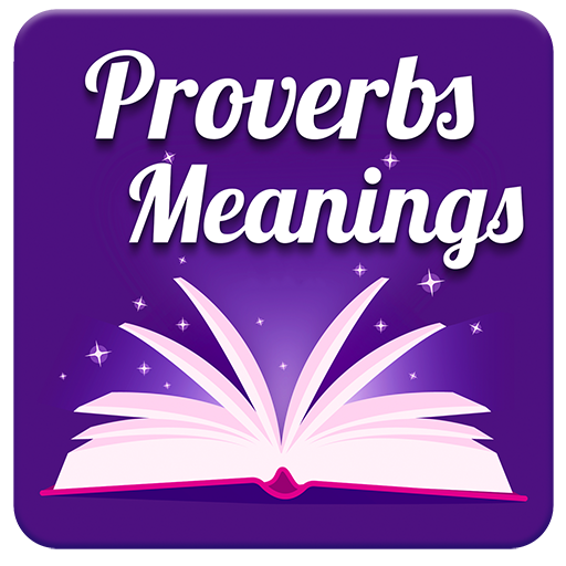 Proverbs With Meanings - Proverbs Free Android APK Download Free By KhoniaDev