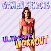 Gym Music 2016: Ultimate Workout
