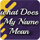 name meanings for PC-Windows 7,8,10 and Mac