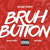 Bruh Button (feat. Yung Poppy & Jay Dubz)