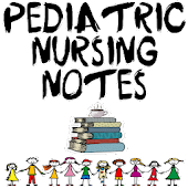 Pediatric Nursing Notes
