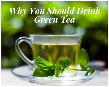 Why You Should Drink Green Tea