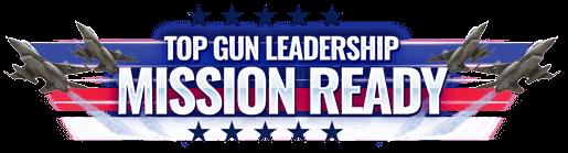 Top Gun Leadership: MISSION READY