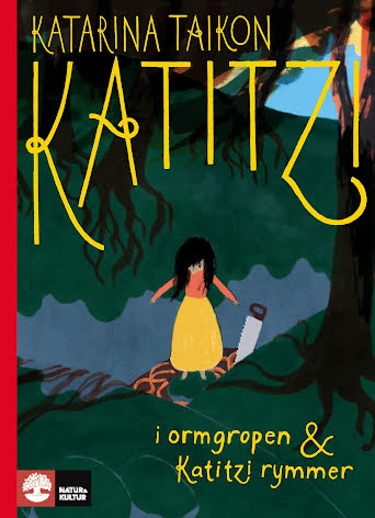 Katitzi i ormgropen & Katitzi rymmer