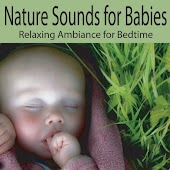 Nature Sounds for Babies: Relaxing Ambiance for Bedtime, Naptime, Baby Lullabies, Lullabys for Babies