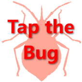 Tap the Bug