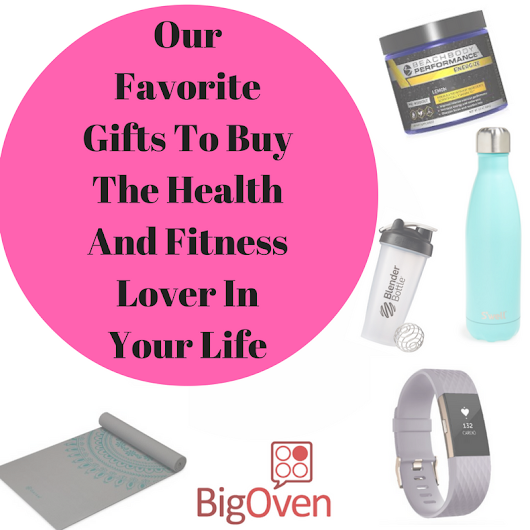 Julia & Brianna's Favorite Gifts To Buy The Health and Fitness Lover In Your Lif