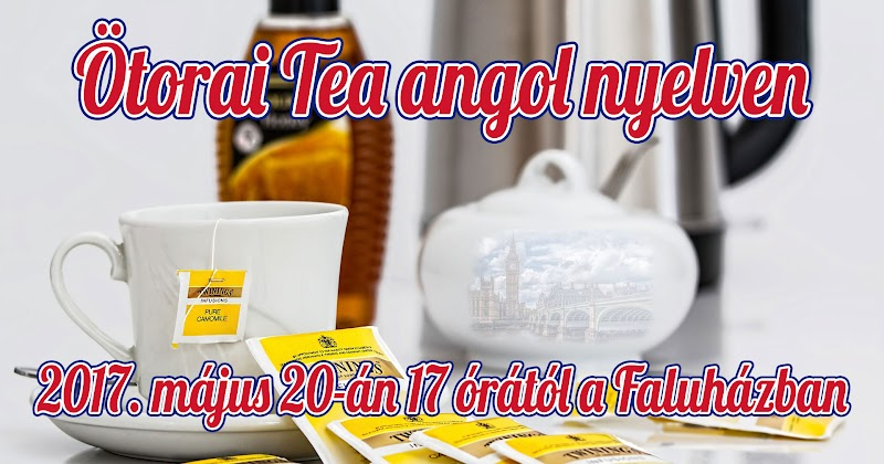 Ötórai tea angol nyelven 2017. május 20
