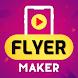 Flyer Maker, Video Poster Maker, Video Ad Maker